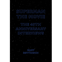 Superman: The Movie: The 40th Anniversary Interviews