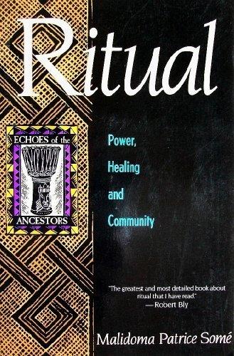 Ritual: Power, Healing and Community : The African Teachings of the Dagara (Echoes of the Ancestors) by Brand: Swan Raven n Co