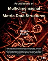 Foundations of Multidimensional and Metric Data Structures Front Cover
