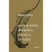 Wabi-Sabi para artistas, designers, poetas e filósofos