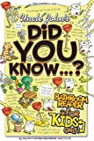 Uncle John's Did You Know?: Bathroom Reader for Kids Only (Uncle John's Bathroom Reader for Kids Only)