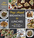 #2: Prep-Ahead Breakfasts and Lunches: 75 No-Fuss Recipes to Save You Time and Money