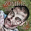 Zombie Battle: Trinity Audiobook by Jacqueline Druga Narrated by Andrew B. Wehrlen