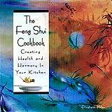 Feng Shui Cookbook, Elizabeth Miles, 155972465X