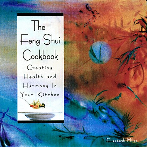Download The Feng Shui Cookbook: Creating Health and Harmony in Your Kitchen pdf epub