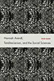 img - for Hannah Arendt, Totalitarianism, and the Social Sciences book / textbook / text book