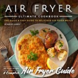 Air Fryer Ultimate Cookbook - 2nd Edition: The Quick & Easy Guide to Delicious Air Fryer Meals - Air Fryer Recipes - Complete Air Fryer Guide