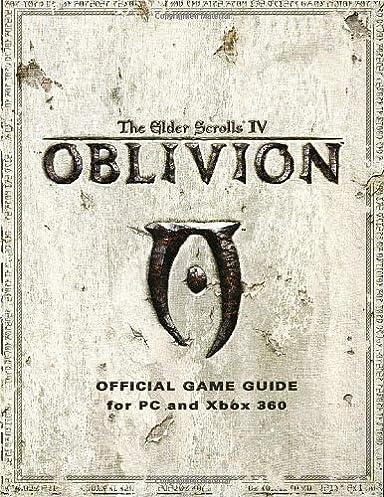 elder scrolls iv oblivion official game guide for pc and xbox 360 rh amazon com Oblivion Xbox 360 Secrets Oblivion Shivering Isles Xbox 360
