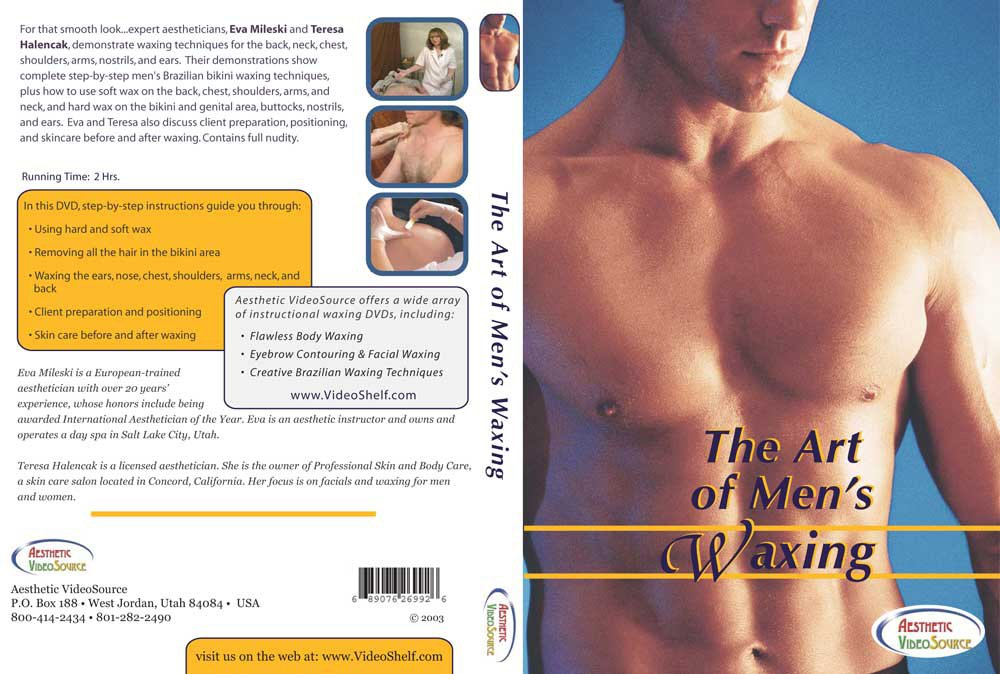 The Art of Men's Waxing - Learn Professional Hair Removal Techniques Using Wax with this Training DVD - Inclues a Male Brazilian - Also Includes How To Do Waxing Hair Removal Techniques for the Back, Neck, Chest, Shoulders, Arms, Nostrils and Ears.