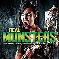 Real Monsters Vol. 2
