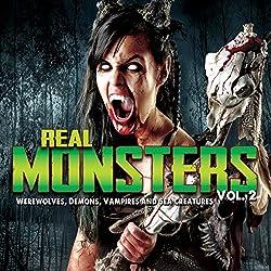 Real Monsters Vol. 2