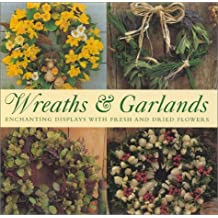 Wreaths & Garlands: Enbhanting Displays with Fresh and Dried Flowers
