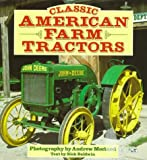 Classic American Farm Tractors, Morland, Andrew and Baldwin, Nick, 0760304459
