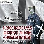 I niechaj cisza wznieci wojne (Cykl krzyzacki 4) | Dariusz Domagalski
