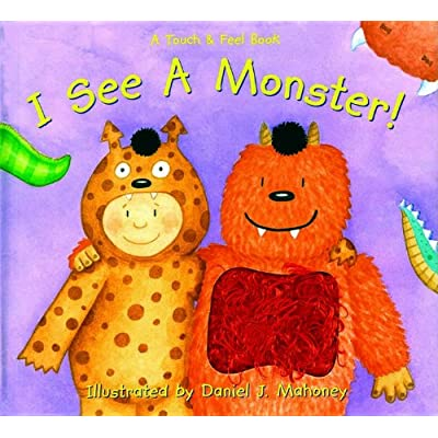 I See a Monster Touch and Feel Book: Young, Laurie, Mahoney, Daniel J.: Toys & Games