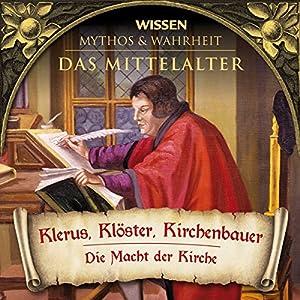 Klerus, Klöster, Kirchenbauer (Das Mittelalter) Hörbuch