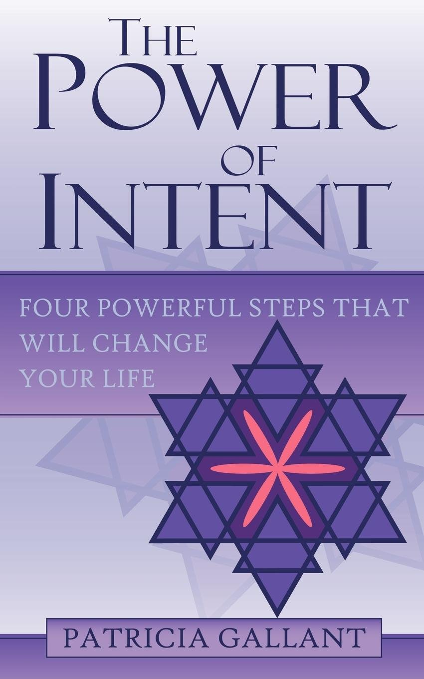 The Power of Intent: Four Powerful Steps That Will Change Your Life ebook