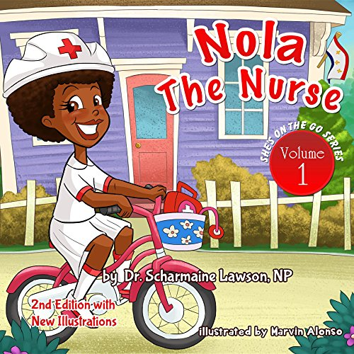 Nola the Nurse Revised Vol. 1: She's On The Go