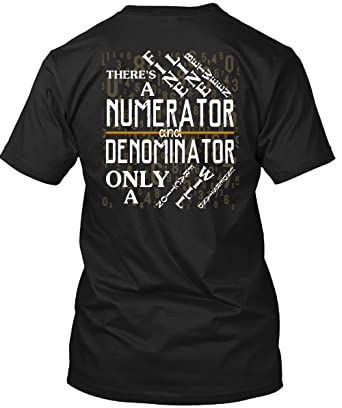 cdb7bd9f Tee Bon There's A Numerator And Denominator T Shirt, I Love Math T Shirt  Unisex