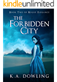 The Forbidden City: Book Two of Rogue Elegance