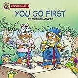 You Go First (Mercer Mayer's Little Critter (Paperback))