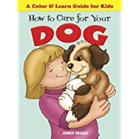 How to Care for Your Dog: A Color & Learn Guide for Kids (Dover Children's Activity...