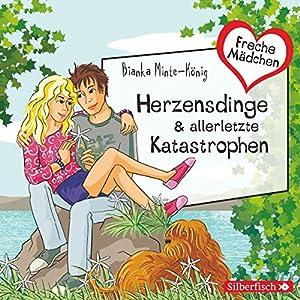 Herzensdinge & allerletzte Katastrophen (Freche Mädchen) Hörbuch