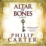 The Altar of Bones   Philip Carter