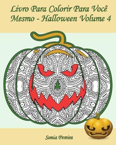 Livro Para Colorir Para Você Mesmo - Halloween - Volume 4: 25 abóboras engraçadas para colorir (Portuguese (Fantasias Para Dia Das Bruxas Halloween)