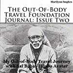 The Out-of-Body Travel Foundation Journal: Issue Two: My Out-of-Body Journey with Sai Baba, Hindu Avatar | Marilynn Hughes