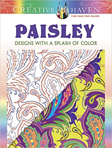 Creative Haven Paisley Designs With A Splash Of Color Adult Coloring Marty Noble 0800759807765 Amazon Books