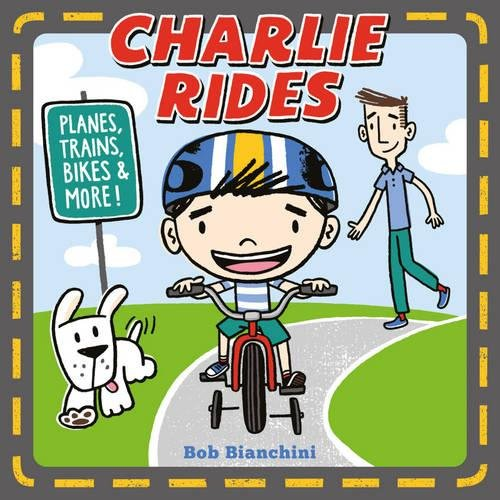 Charlie Rides: Planes, Trains, Bikes, and More! PDF