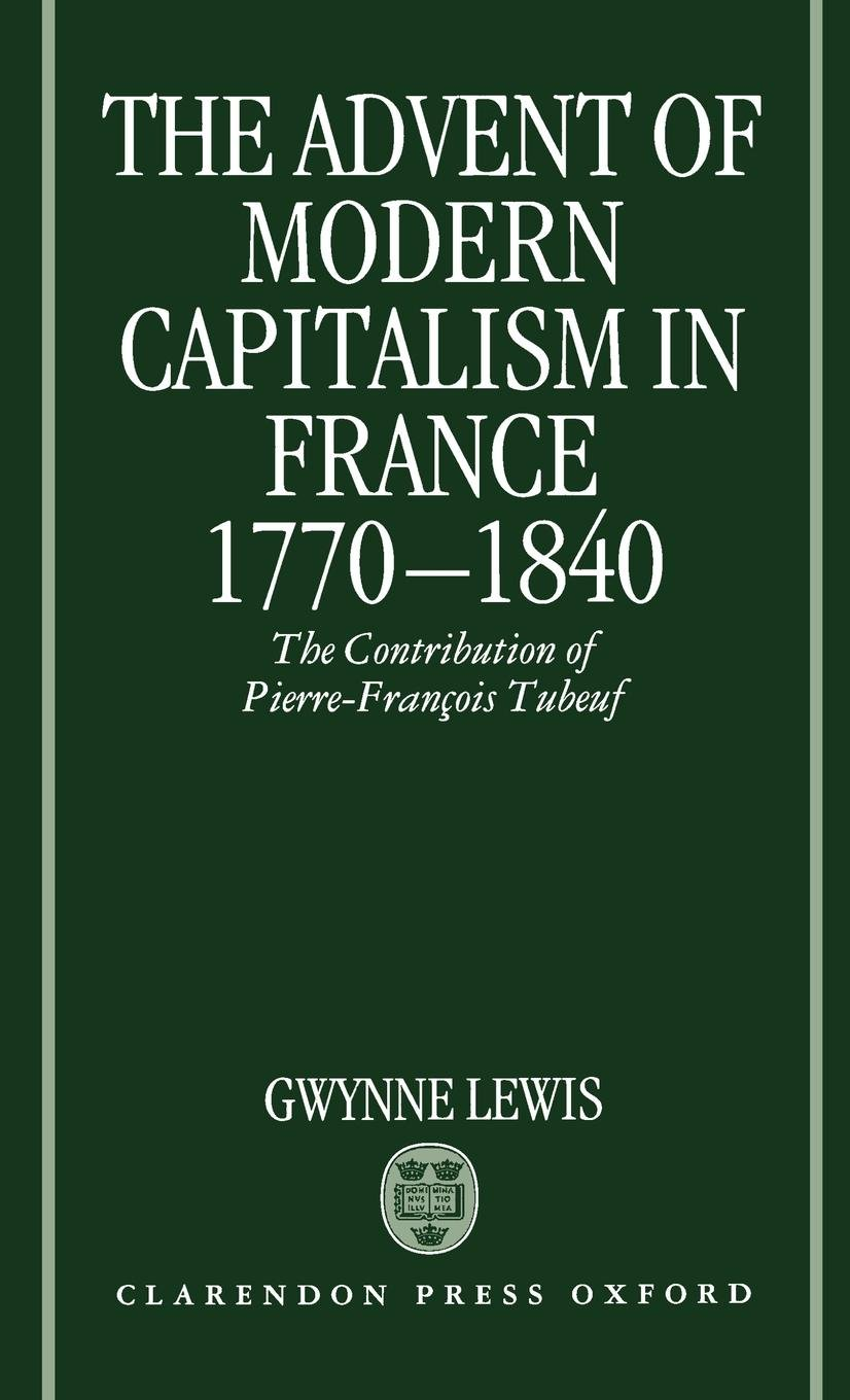 The Advent of Modern Capitalism in France, 1770-1840: The Contribution of Pierre-François Tubeuf