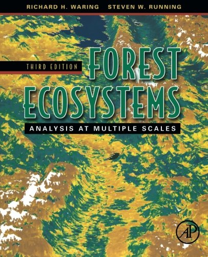 Forest Ecosystems, Third Edition: Analysis at Multiple Scales