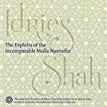 The Exploits of the Incomparable Mulla Nasrudin | Idries Shah