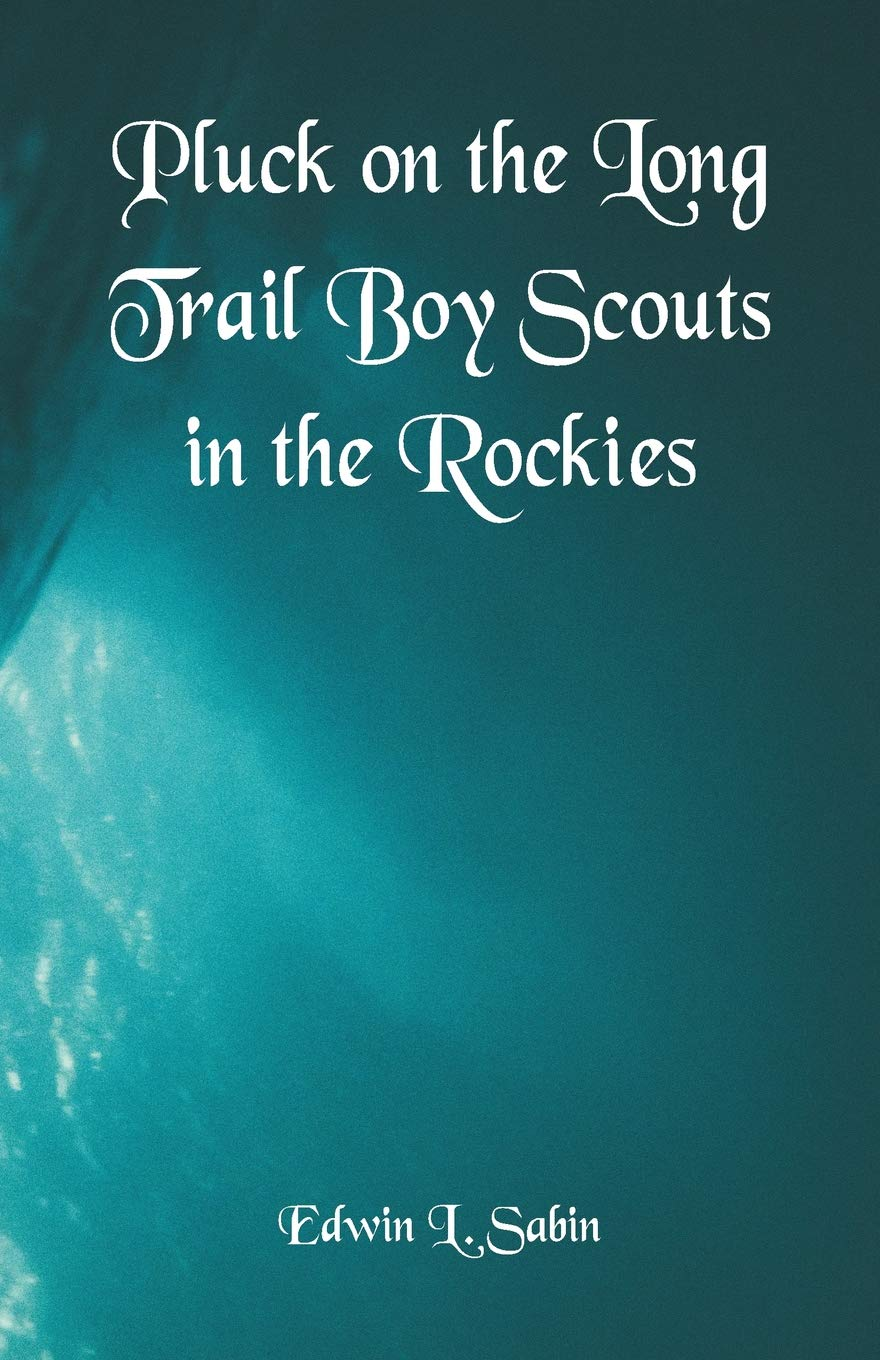 Pluck on the Long Trail Boy Scouts in the Rockies pdf epub
