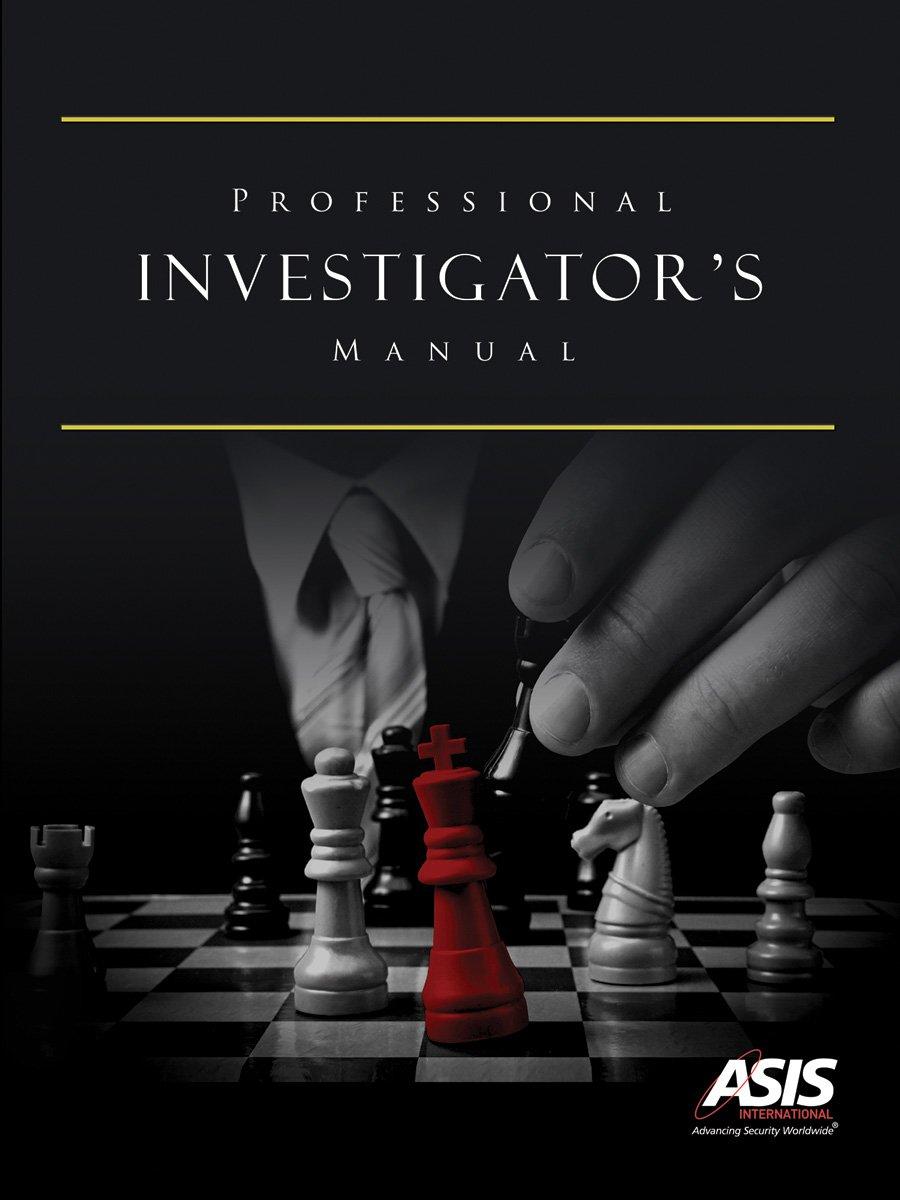 Professional Investigator's Manual: ASIS International, Michael E. Knoke,  CPP: 9781934904022: Amazon.com: Books