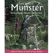 Early Medieval Munster: Archaeology, History and Society