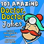101 Amazing Doctor Doctor Jokes | Jack Goldstein,Jimmy Russell