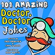 101 Amazing Doctor Doctor Jokes Audiobook by Jack Goldstein, Jimmy Russell Narrated by Kent Harris