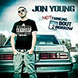 Not Thinking Bout 2morrow [Explicit]