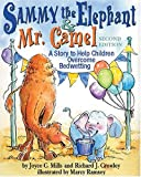 Sammy the Elephant and Mr. Camel, Joyce C. Mills and Richard J. Crowley, 1591472474