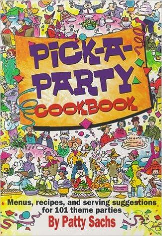 Online bøger at downloade gratis Pick-a-Party Cookbook DJVU by Patty Sachs