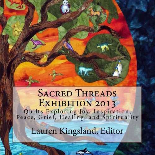 Sacred Threads Exhibition 2013: Quilts Exploring Joy,, used for sale  Delivered anywhere in USA