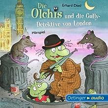 Die Olchis und die Gully-Detektive von London Hörspiel von Erhard Dietl Gesprochen von: Wolf Frass, Robert Missler, Stephanie Kirchberger