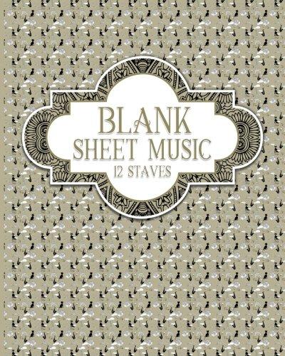 Download Blank Sheet Music - 12 Staves: Sheet Music Manuscript / Sheet Music Notepad / Sheet Music Paperback (Volume 50) PDF
