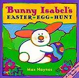 Bunny Isabel's Easter Egg Hunt, Max Haynes, 0525458832
