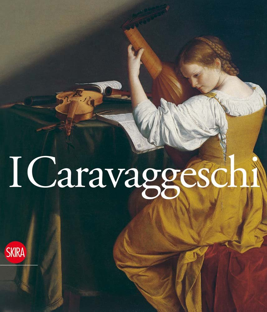 Caravaggeschi. Percorsi e protagonisti (Inglese) Copertina rigida – 14 lug 2010 A. Zuccari Skira 8884912822 Arte figurativa