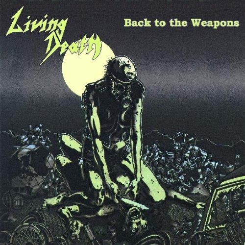 Living Death: Back to the Weapons (Audio CD)