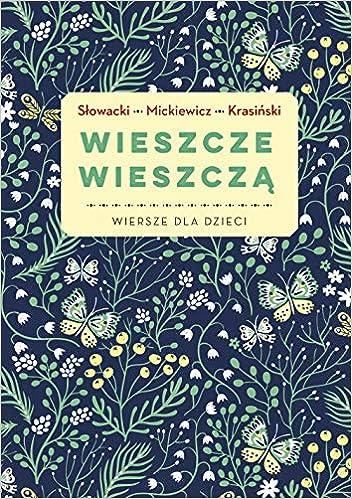 Wieszcze Wieszcza Wiersze Dla Dzieci Juliusz Slowacki